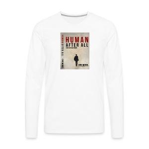 Men's Long Sleeve Human After All Cover Shirt - Men's Premium Long Sleeve T-Shirt