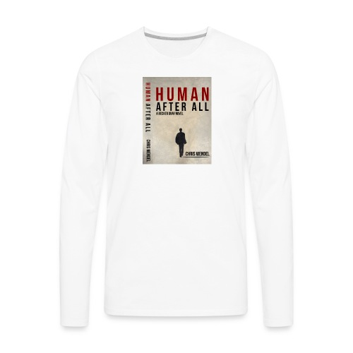 Men's Long Sleeve Human After All Cover Shirt - Men's Premium Long Sleeve T-Shirt