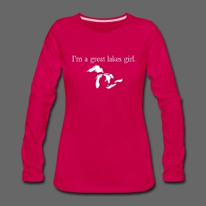 Capital I'm a great lakes girl. - Women's Premium Long Sleeve T-Shirt