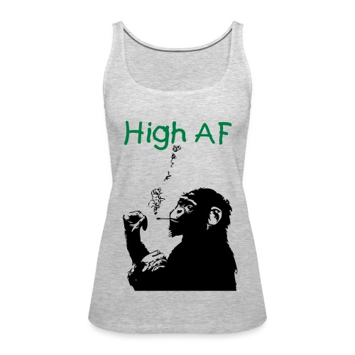 High AF Women's Tank Top - Women's Premium Tank Top