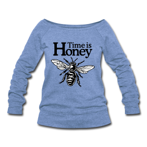 Time is Honey Beekeeper Wideneck Sweatshirt - Women's Wideneck Sweatshirt