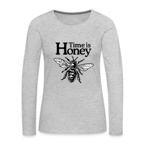 Time is Honey Beekeeper Longsleeve - Women's Premium Long Sleeve T-Shirt