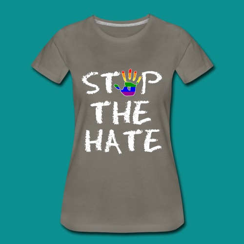 Gay Pride Stop the Hate - Women's Premium T-Shirt