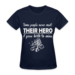 Some People never meet their Hero  - Women's T-Shirt