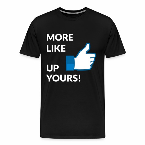 Up Yours - Facebook edition - Men's Premium T-Shirt