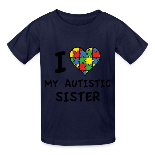 I love my Autistic Sister - Kids' T-Shirt