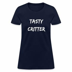 NEW Tasty Critter Women's Shirt (white lettering) - Women's T-Shirt