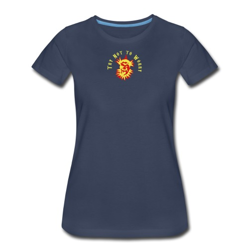 Try Not to Worry - Women's Premium T-Shirt