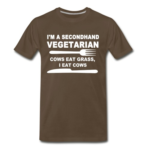 I'm a secondhand vegetarian cows eat grass i eat - Men's Premium T-Shirt