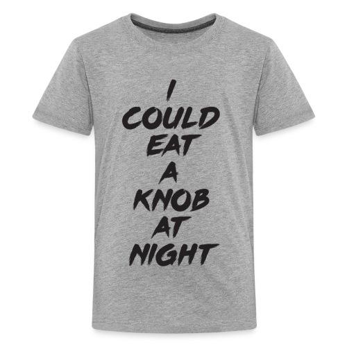 I Could Eat A Knob At Night - Kids' Premium T-Shirt