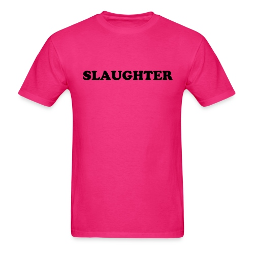 Pink Slaughter TEE. - Men's T-Shirt