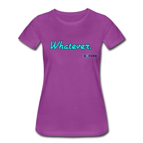 Women's Whatever T-shirt - Women's Premium T-Shirt