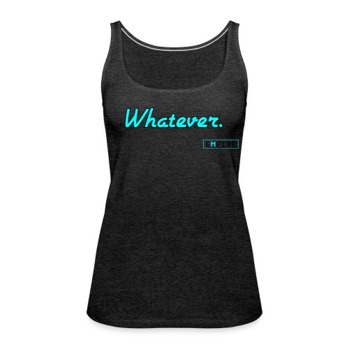 Women's Whatever Tank - Women's Premium Tank Top