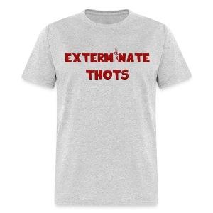 Exterminate Thots - Men's T-Shirt
