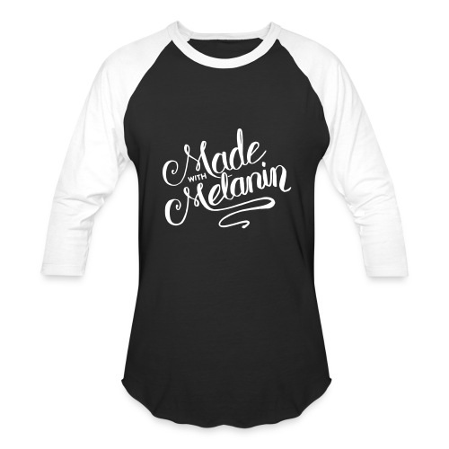 Made with Melanin  - Baseball T-Shirt