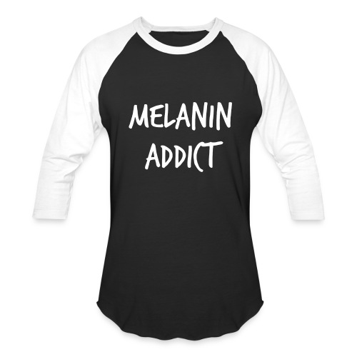 Melanin Addict  - Baseball T-Shirt