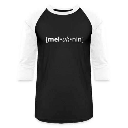 Melanin Africa  - Baseball T-Shirt