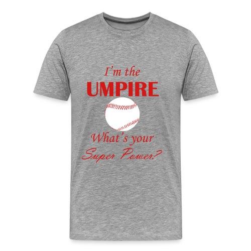 Umpire Super Power - gray/white - Men's Premium T-Shirt