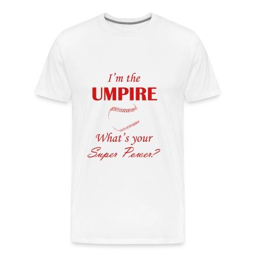 Umpire Super Power - white/Red - Men's Premium T-Shirt