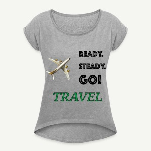 Go travel tee - Women's Roll Cuff T-Shirt