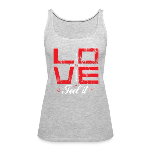Love - Feel It F - Women's Premium Tank Top