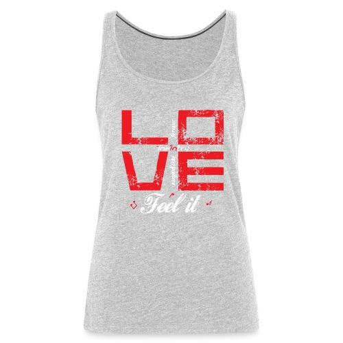 Love - Feel It F - Women's Premium Tank Top