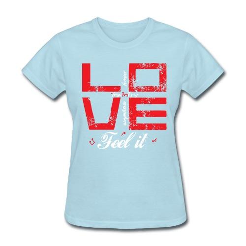 Love - Feel It F - Women's T-Shirt