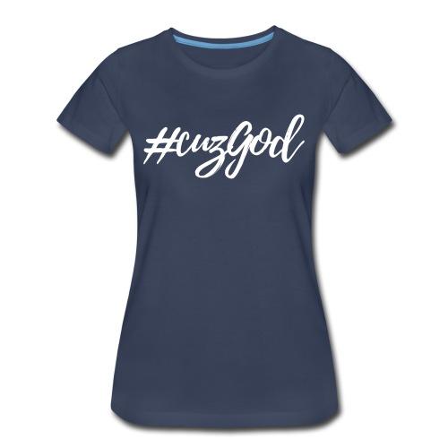 #cuzGod - Women's Premium T-Shirt