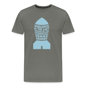 Asimov: Violence is the Last Refuge of the Incompetent (Premium) - Men's Premium T-Shirt
