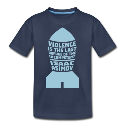 Asimov: Violence is the Last Refuge of the Incompetent (Kids) - Kids' Premium T-Shirt