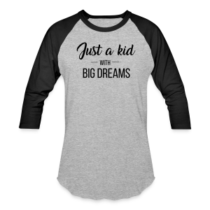 Just a kid with big dreams (Women's Baseball Tee) - Baseball T-Shirt
