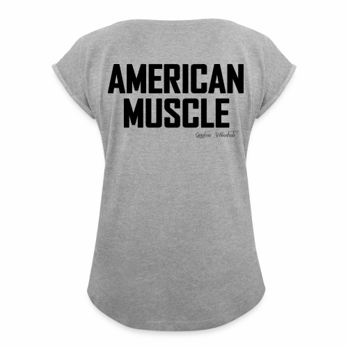 American Muscle Grey - Women's Roll Cuff T-Shirt