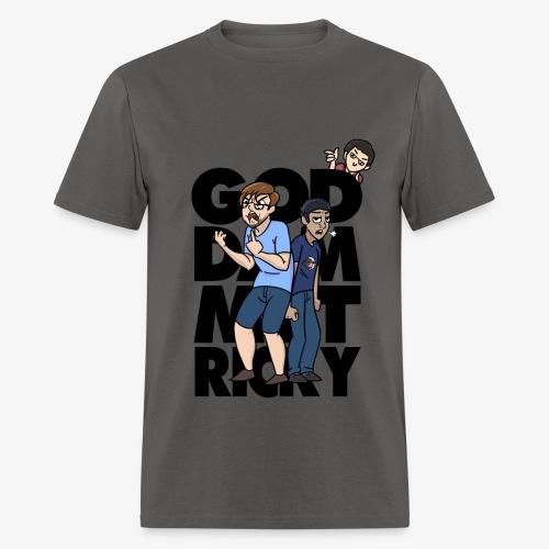 God Dammit Ricky Shirt - Men's T-Shirt