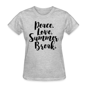 Peace. Love. Summer Break. - Women's T-Shirt