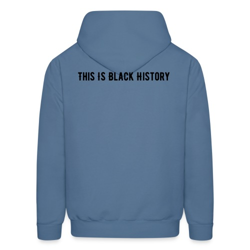 This IS Black History  - Men's Hoodie