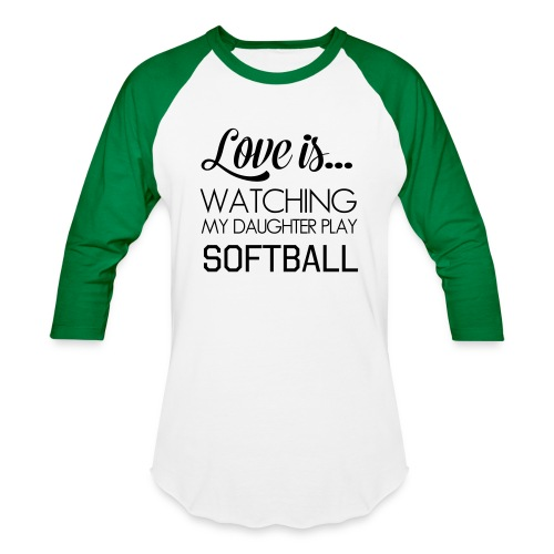 Love Is Watching My Daughter Play Softball - Baseball T-Shirt