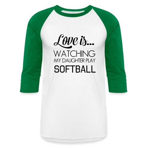 Love Is Watching My Daughter Play Softball - Baseball T-Shirt