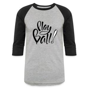 Play Ball! - Baseball T-Shirt