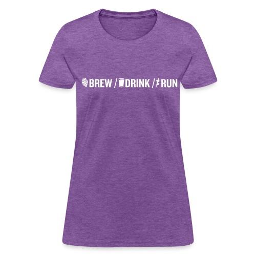 Brew Drink Run Women's T - Women's T-Shirt
