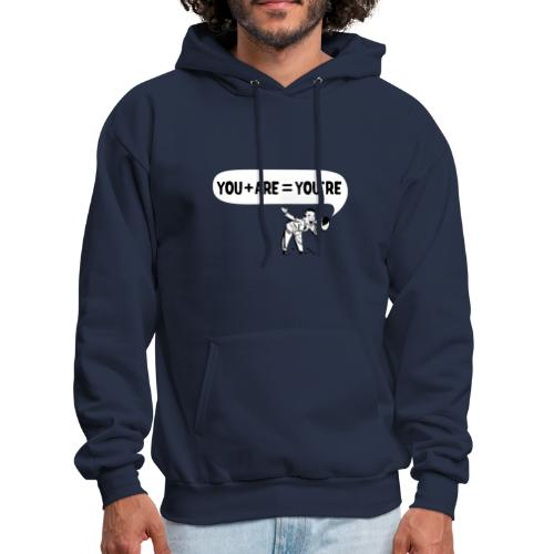 You Plus Are Equals You're Hoodie - Men's Hoodie