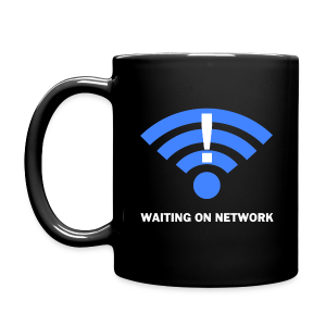 WAITING ON NETWORK - Full Color Mug
