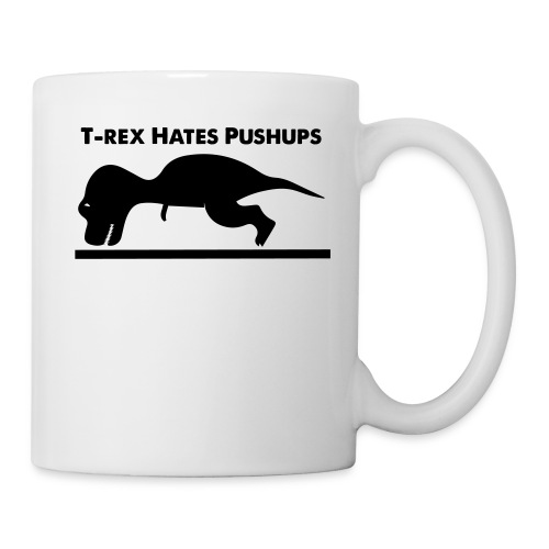 T-Rex Hates Pushups - Coffee/Tea Mug