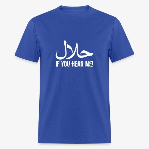 ...if you hear me! - Men's T-Shirt