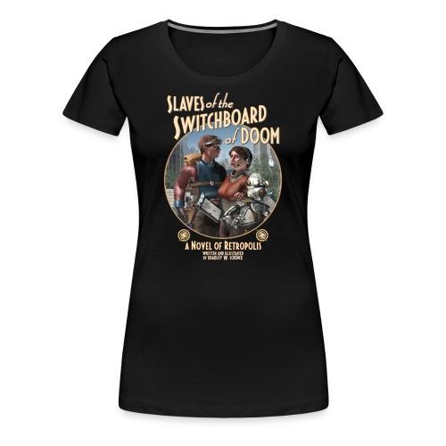 Slaves of the Switchboard of Doom (B) Womens Tee - Women's Premium T-Shirt