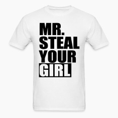 Mr. Steal Your Girl T-Shirts - stayflyclothing.com