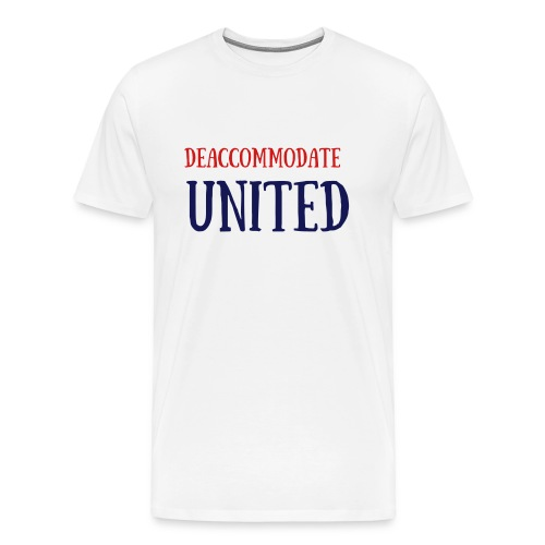 Deaccommodate-001 - Men's Premium T-Shirt