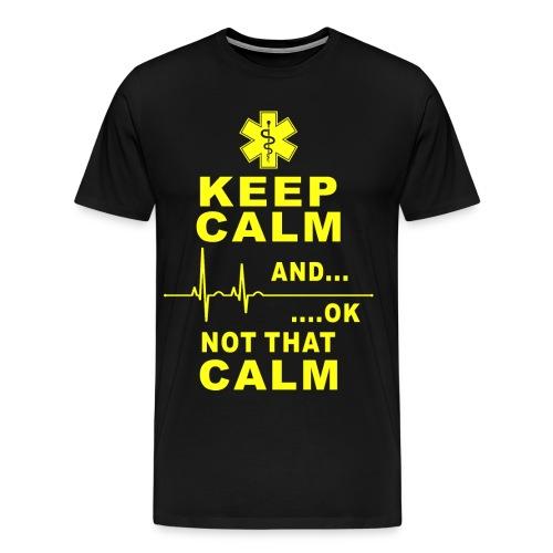 keep calm no that calm - Men's Premium T-Shirt