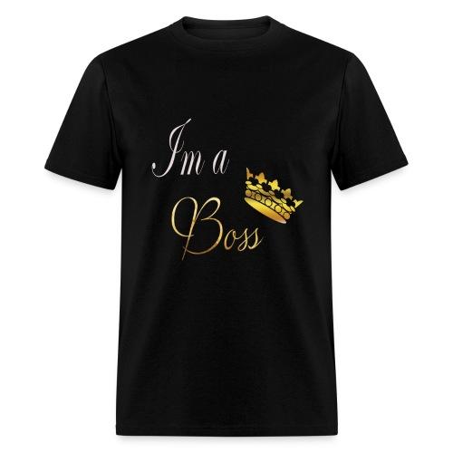 Im A Boss - Men's T-Shirt