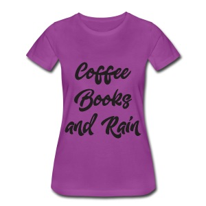 Coffee Books and Rain - Women's Premium T-Shirt