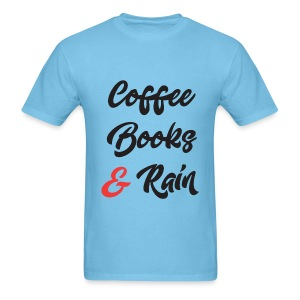 Coffee Books and Rain - Men's T-Shirt
